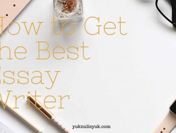 How to Get the Best Essay Writer