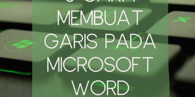 6 Cara Membuat Garis di Microsoft Word, Mudah dan Cepat