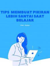 Tips Membuat Pikiran Lebih Santai Saat Belajar.