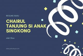 Resume Buku Chairul Tanjung Si Anak Singkong