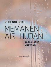 Resume Buku Memanen Air Hujan
