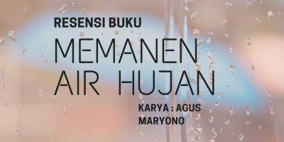 Resume Buku Memanen Air Hujan