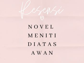 "Resume Novel ""Meniti di Atas Kabut"""