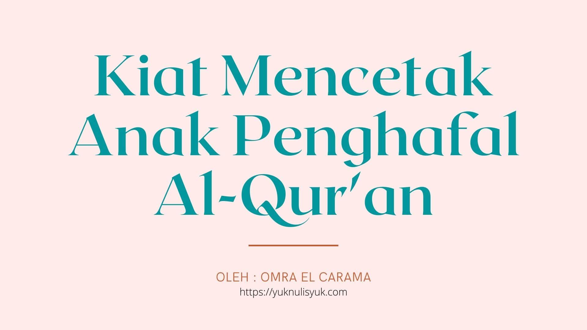 Kiat Mencetak Anak Penghafal Al-Qur'an
