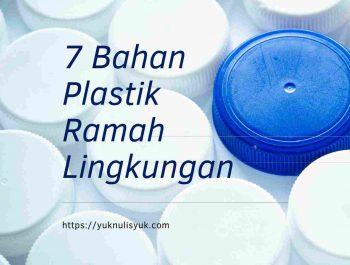 7 Bahan Plastik Ramah Lingkungan