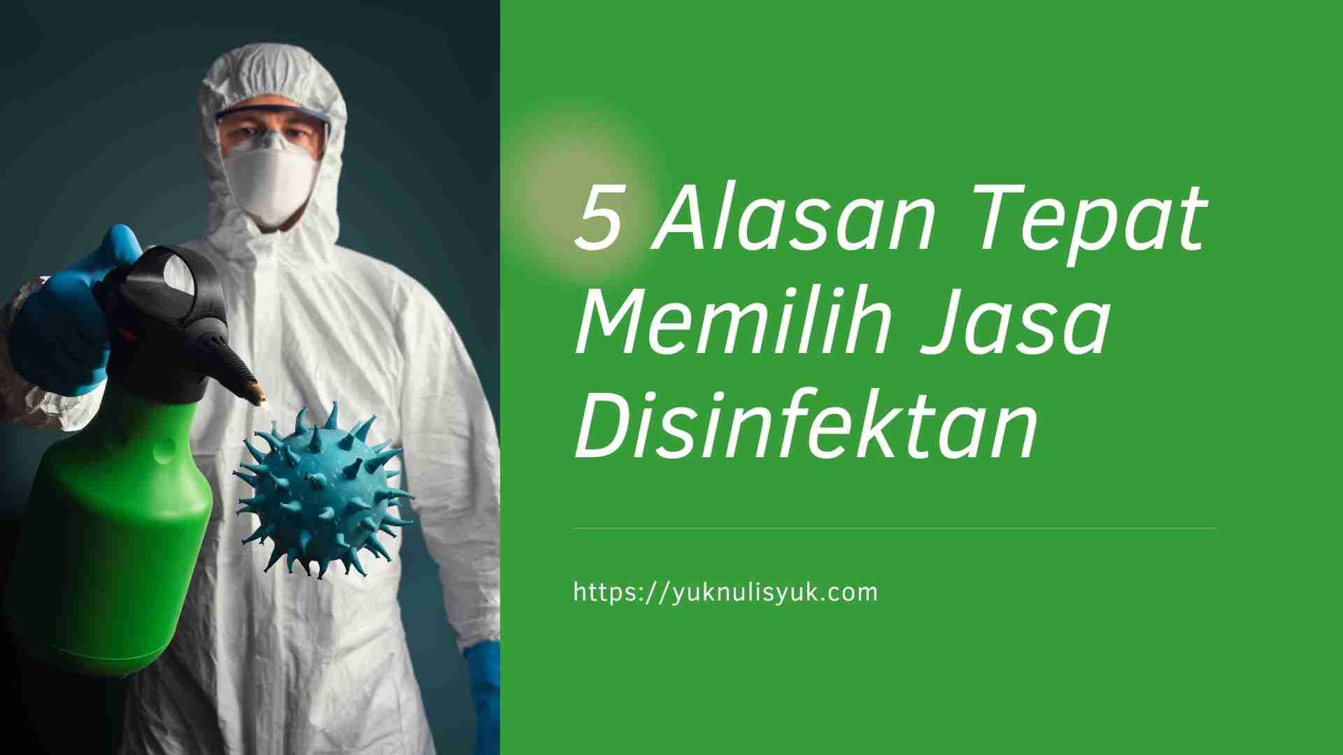 5 Alasan Pilih Jasa Disinfektan, Teliti Sebelum Membeli