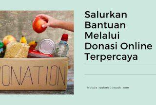 Salurkan Bantuan Melalui Donasi Online Terpercaya